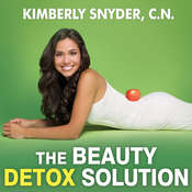 The Beauty Detox Solution: Eat Your Way to Radiant Skin, Renewed Energy and the Body Youve Always Wanted Audiobook, by C.N. Snyder