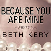 Because You Are Mine, by Beth Kery