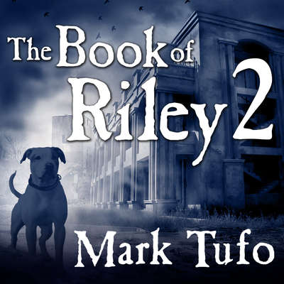 The Book of Riley 2: A Zombie Tale Audiobook, by Mark Tufo