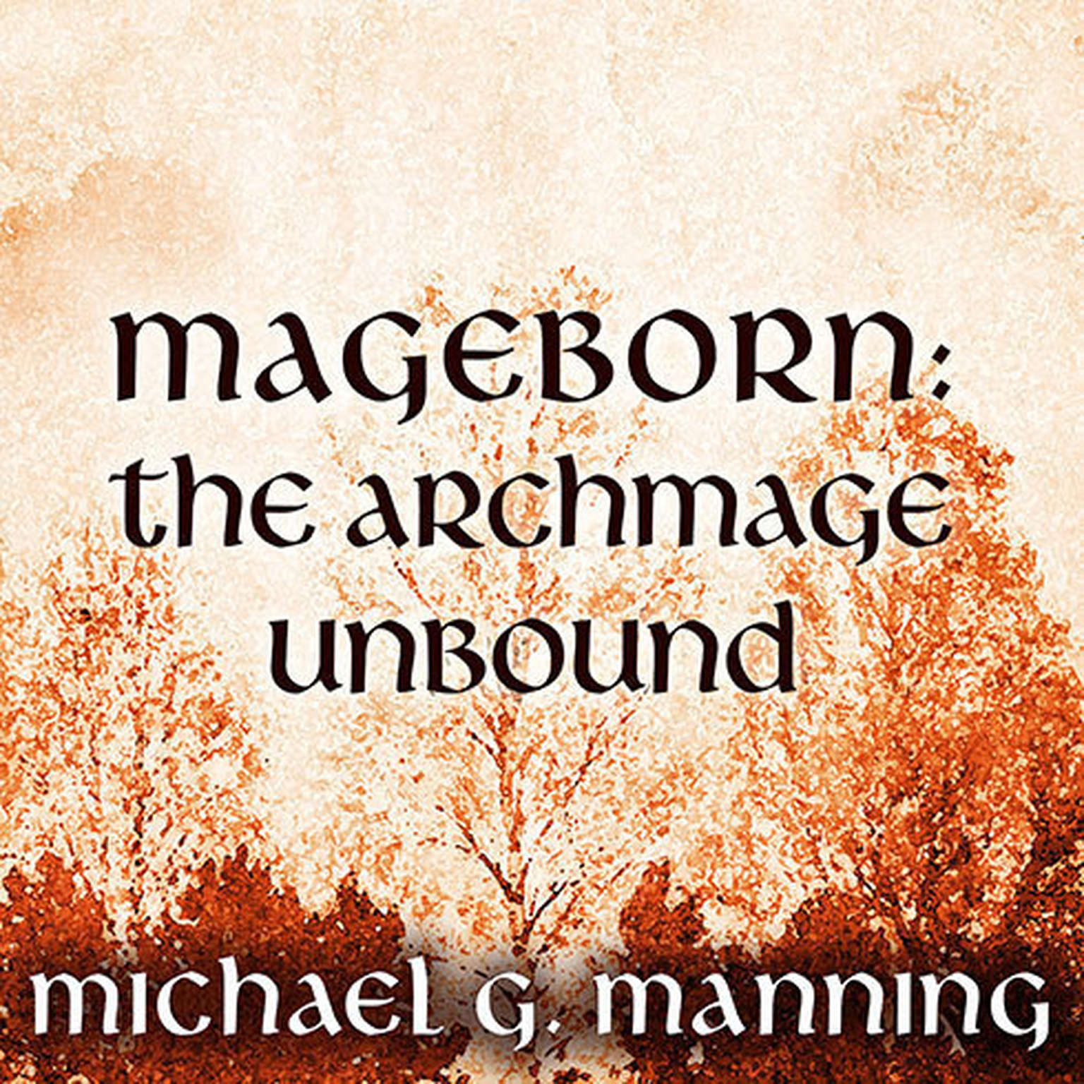 Printable Mageborn: The Archmage Unbound Audiobook Cover Art