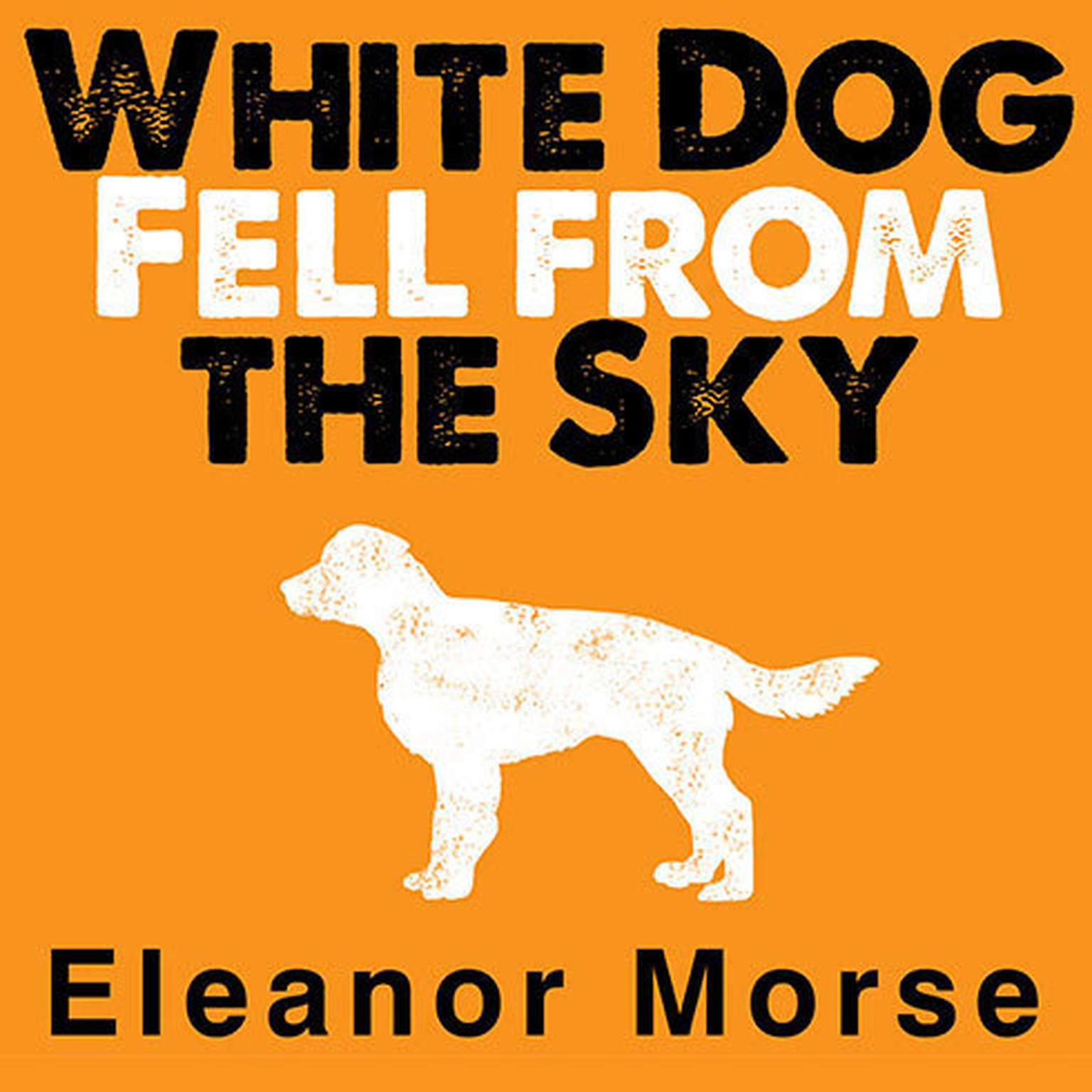 Printable White Dog Fell from the Sky Audiobook Cover Art