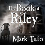 The Book of Riley: PT 1: My Name is Riley Audiobook, by Mark Tufo