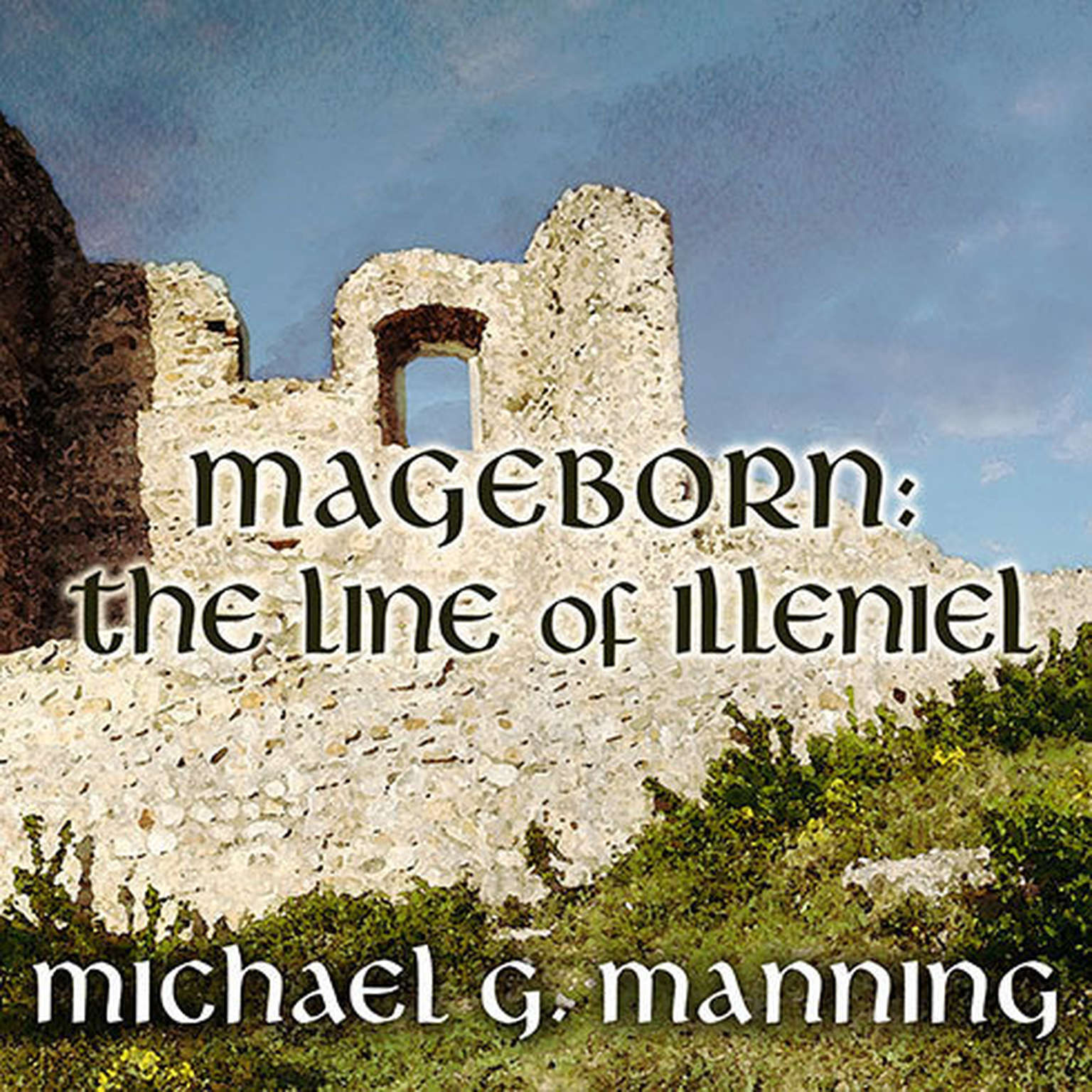 Printable Mageborn: The Line of Illeniel Audiobook Cover Art