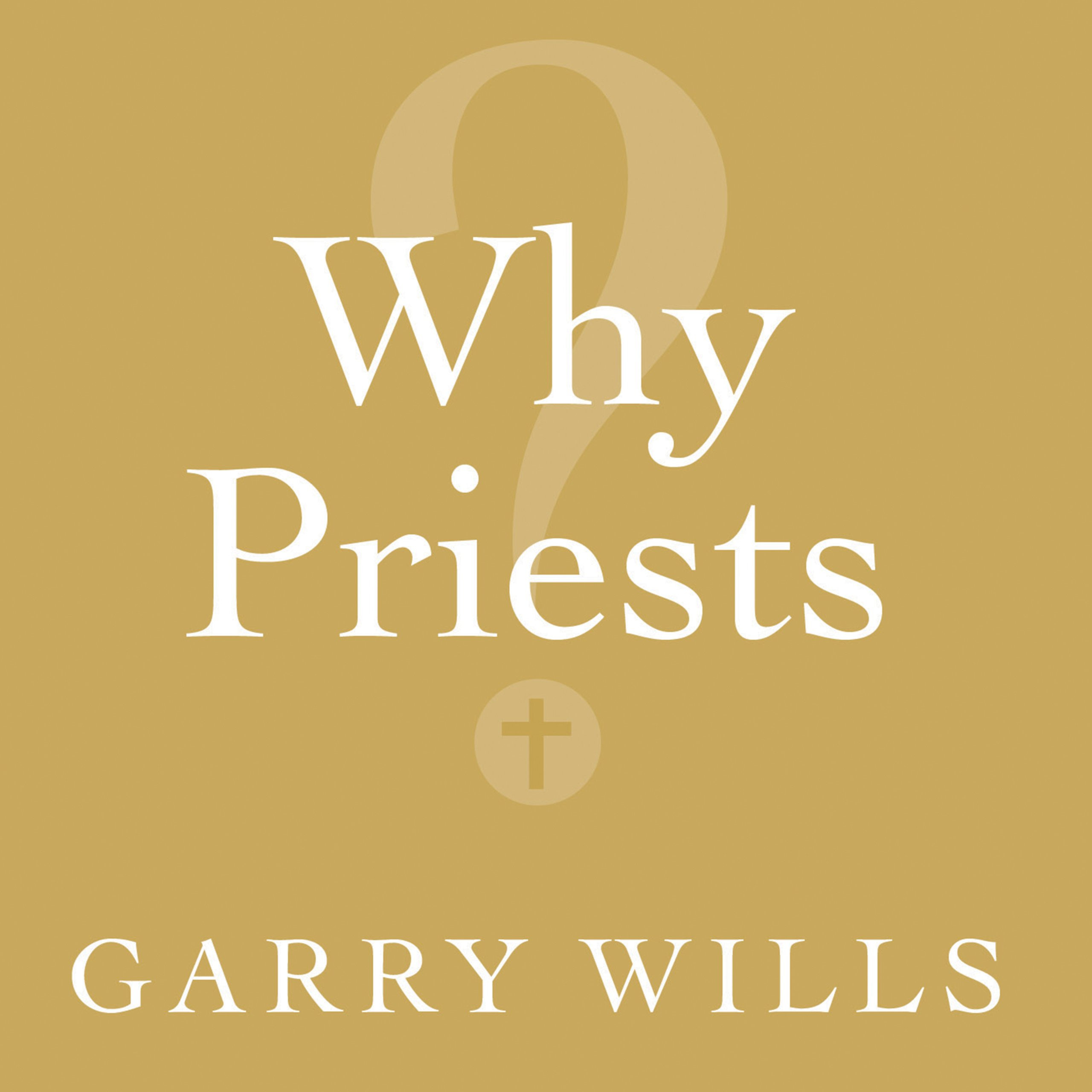 Printable Why Priests?: A Failed Tradition Audiobook Cover Art