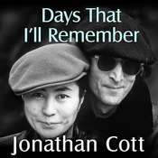 Days That Ill Remember: Spending Time With John Lennon and Yoko Ono, by Jonathan Cott