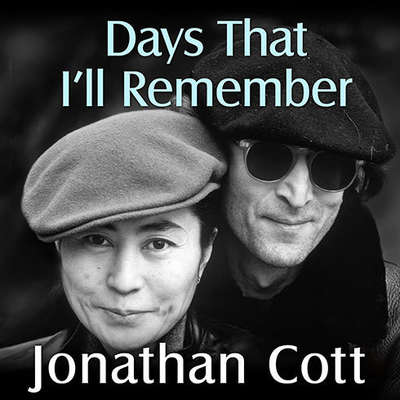 Days That Ill Remember: Spending Time With John Lennon and Yoko Ono Audiobook, by Jonathan Cott
