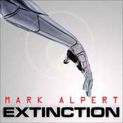 Extinction: A Thriller, by Mark Alpert