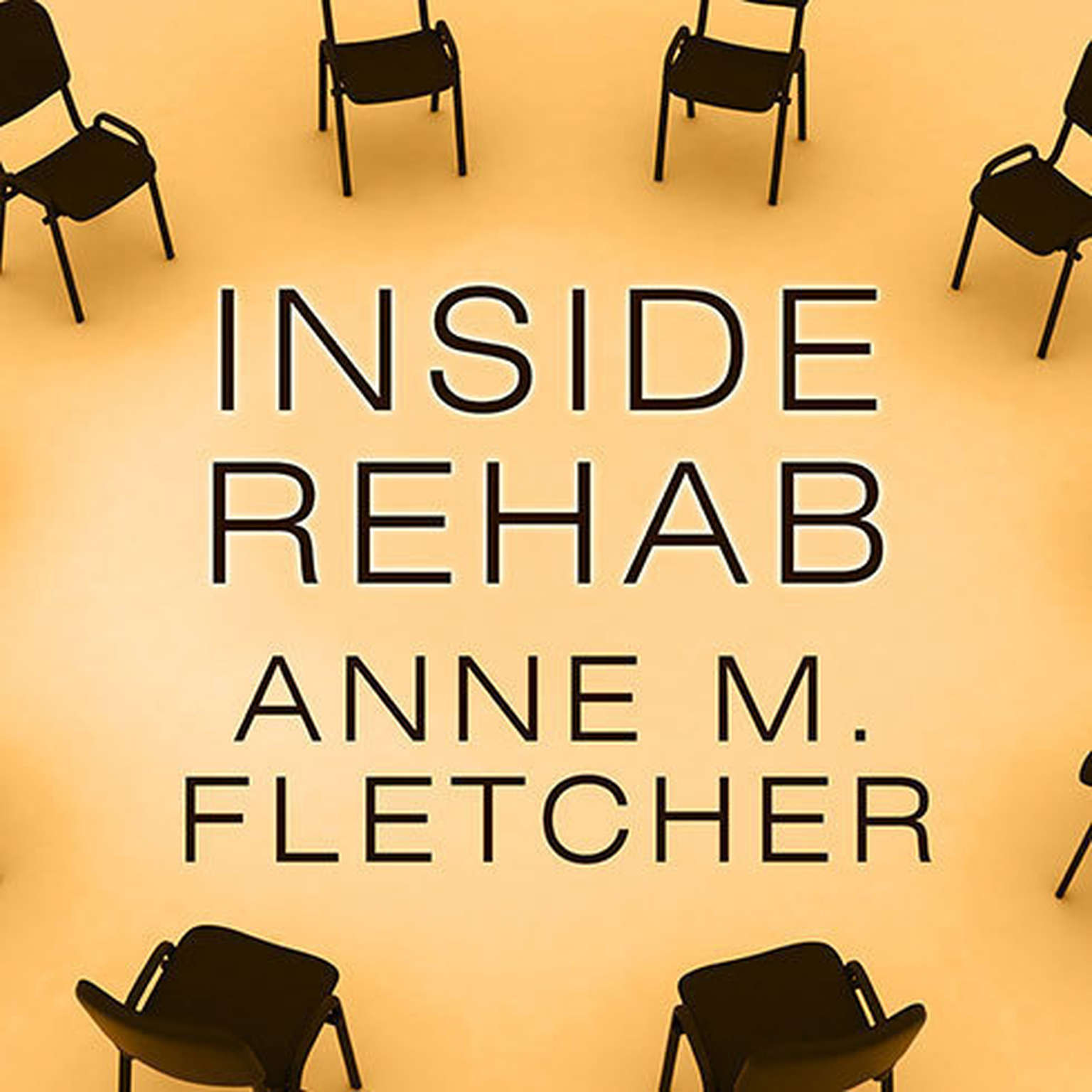 Printable Inside Rehab: The Surprising Truth about Addiction Treatment---and How to Get Help That Works Audiobook Cover Art