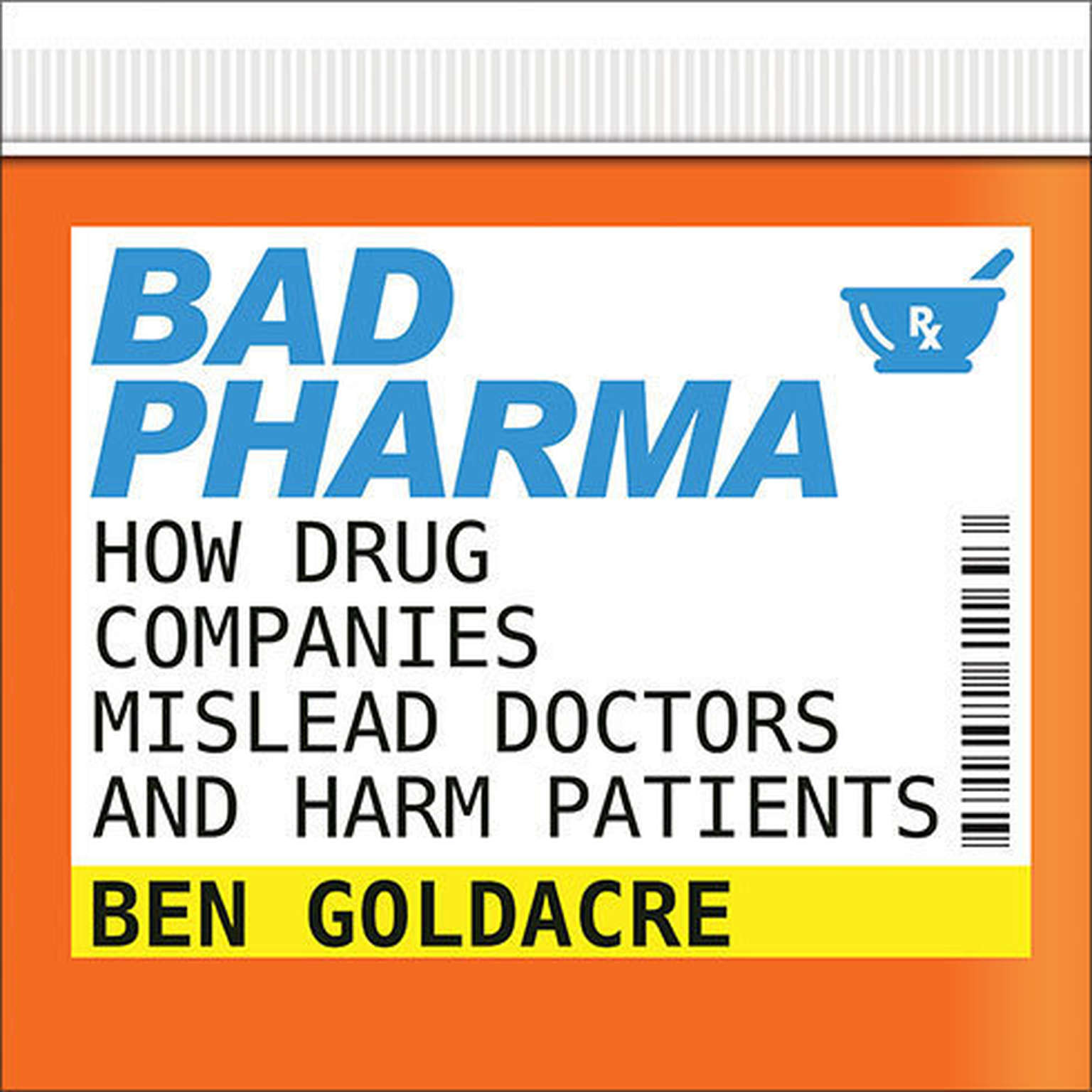 Printable Bad Pharma: How Drug Companies Mislead Doctors and Harm Patients Audiobook Cover Art