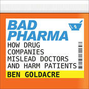 Bad Pharma: How Drug Companies Mislead Doctors and Harm Patients Audiobook, by Ben Goldacre