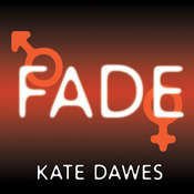 Fade: Into You, Into Me, Into Always Audiobook, by Kate Dawes
