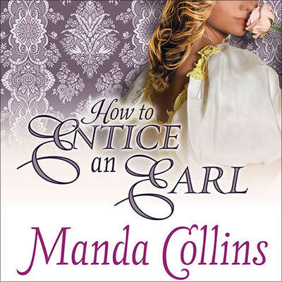 How to Entice an Earl Audiobook, by Manda Collins
