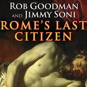 Romes Last Citizen: The Life and Legacy of Cato, Mortal Enemy of Caesar Audiobook, by Rob Goodman, Jimmy Soni