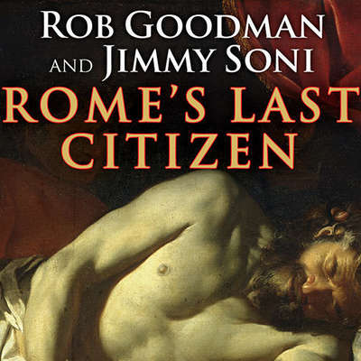 Rome's Last Citizen: The Life and Legacy of Cato, Mortal Enemy of Caesar Audiobook, by