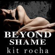 Beyond Shame, by Kit Rocha