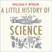A Little History of Science, by William F. Bynum