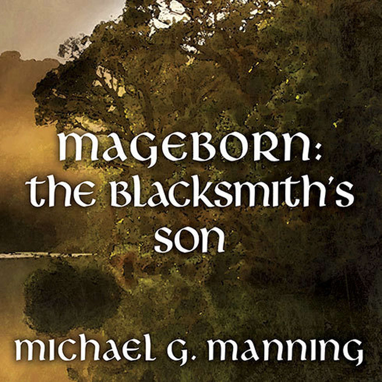 Printable Mageborn:The Blacksmith's Son Audiobook Cover Art