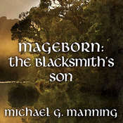 Mageborn:The Blacksmiths Son Audiobook, by Michael G. Manning