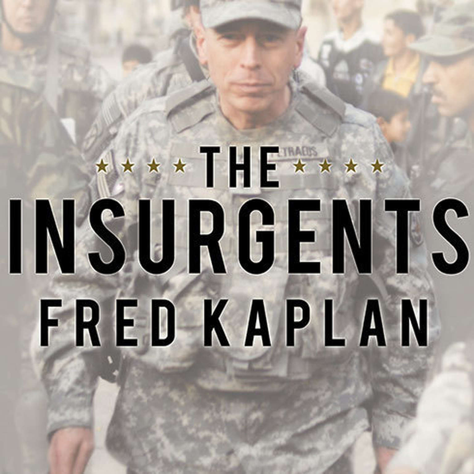 Printable The Insurgents: David Petraeus and the Plot to Change the American Way of War Audiobook Cover Art