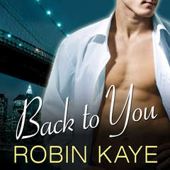 Back to You Audiobook, by Robin Kaye