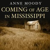 Coming of Age in Mississippi, by Anne Moody