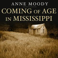 Coming of Age in Mississippi Audiobook, by Anne Moody
