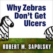 Why Zebras Dont Get Ulcers Audiobook, by Robert M. Sapolsky