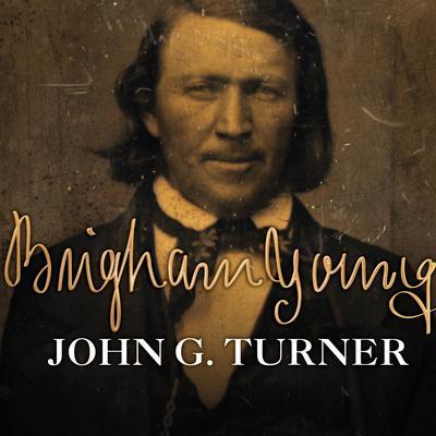 Brigham Young: Pioneer Prophet Audiobook, by John G. Turner