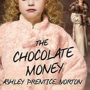 The Chocolate Money Audiobook, by Ashley Prentice Norton