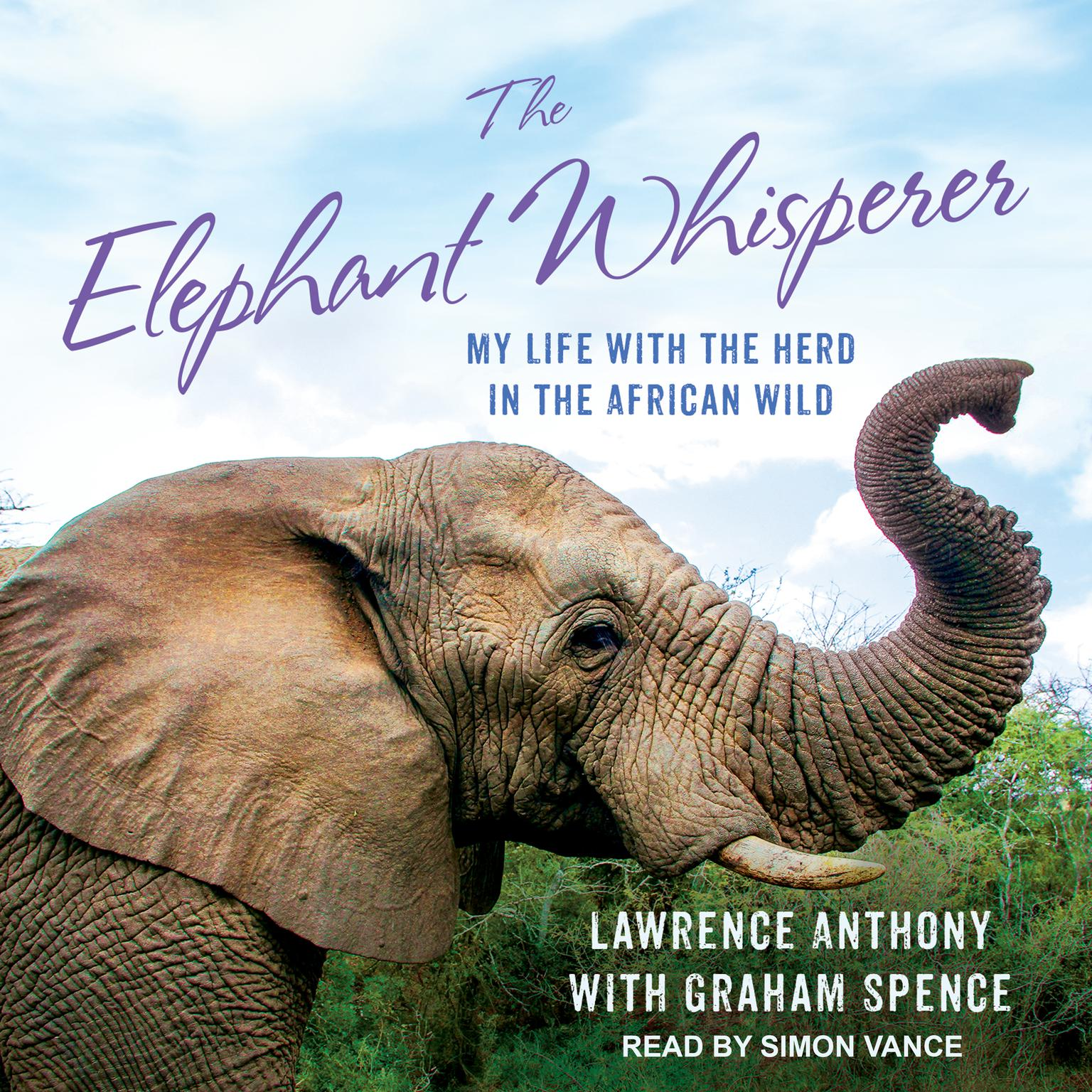 Printable The Elephant Whisperer: My Life With the Herd in the African Wild Audiobook Cover Art
