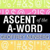 Ascent of the A-Word: Assholism, the First Sixty Years Audiobook, by Geoffrey Nunberg