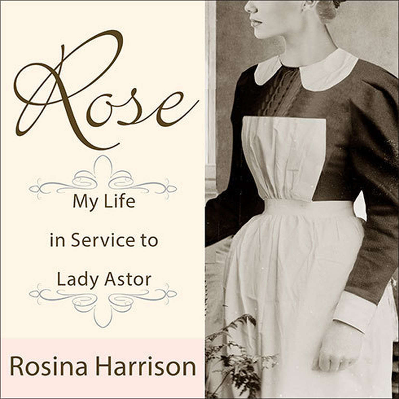 Printable Rose: My Life in Service to Lady Astor Audiobook Cover Art