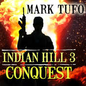 Indian Hill 3: Conquest Audiobook, by Mark Tufo