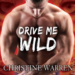 Drive Me Wild Audiobook, by Christine Warren