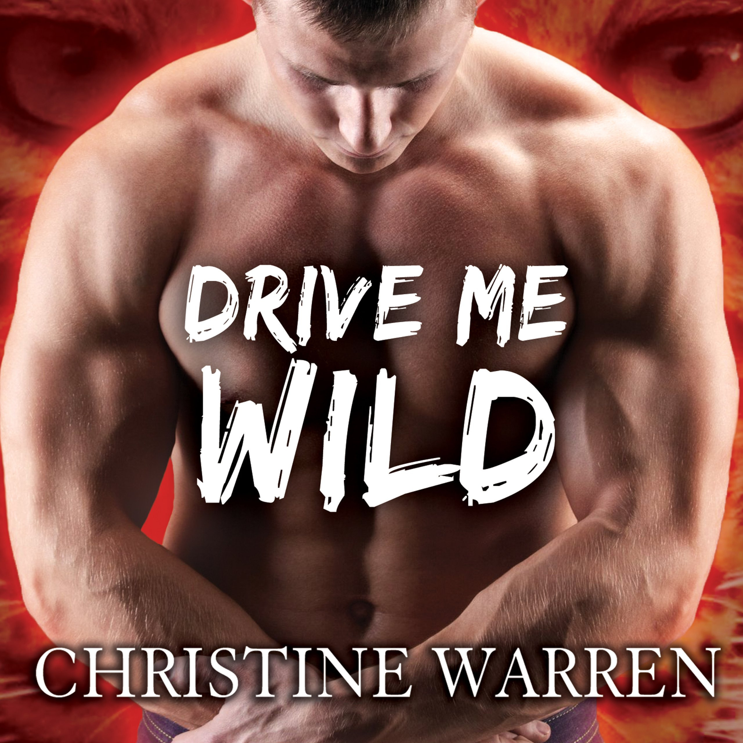 Printable Drive Me Wild Audiobook Cover Art