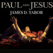 Paul and Jesus: How the Apostle Transformed Christianity, by James D. Tabor