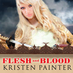 Flesh and Blood Audiobook, by Kristen Painter