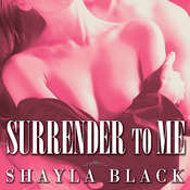 Surrender to Me, by Shayla Black