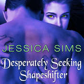 Desperately Seeking Shapeshifter Audiobook, by Jessica Sims
