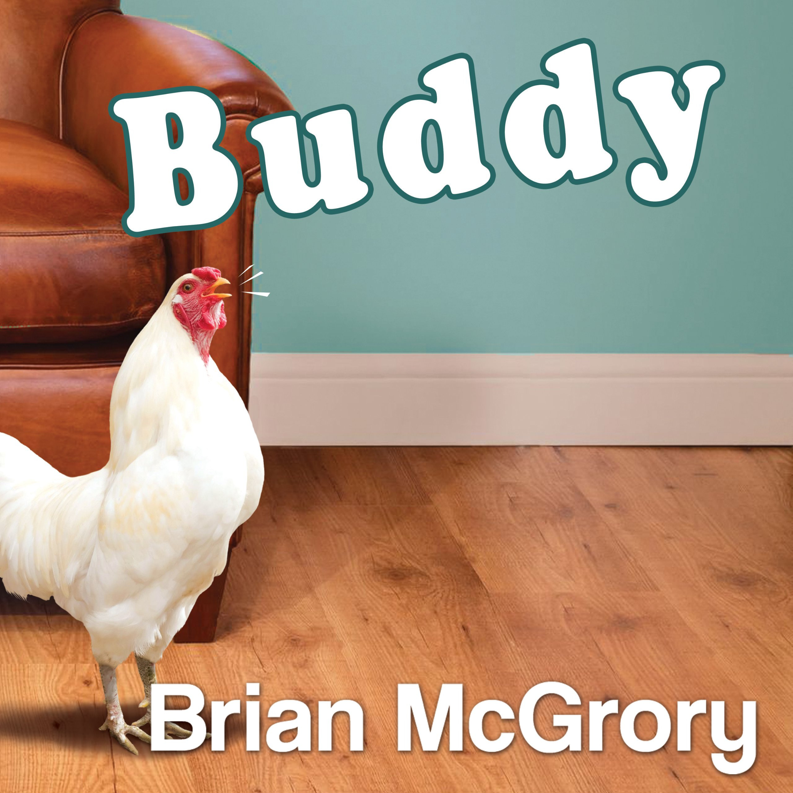 Printable Buddy: How a Rooster Made Me a Family Man Audiobook Cover Art