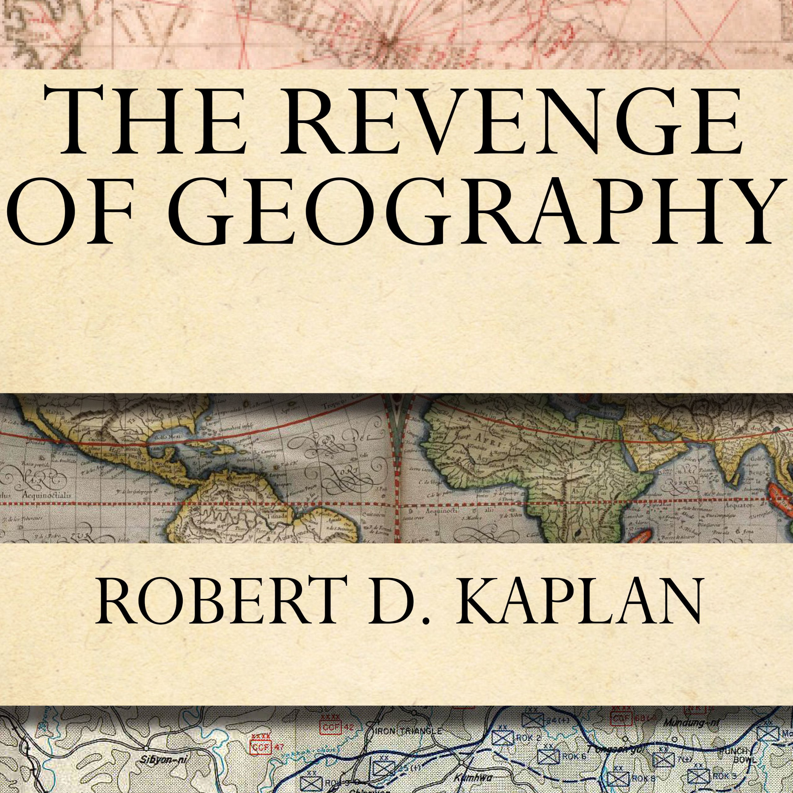 Printable The Revenge of Geography: What the Map Tells Us About Coming Conflicts and the Battle Against Fate Audiobook Cover Art
