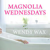 Magnolia Wednesdays Audiobook, by Wendy Wax