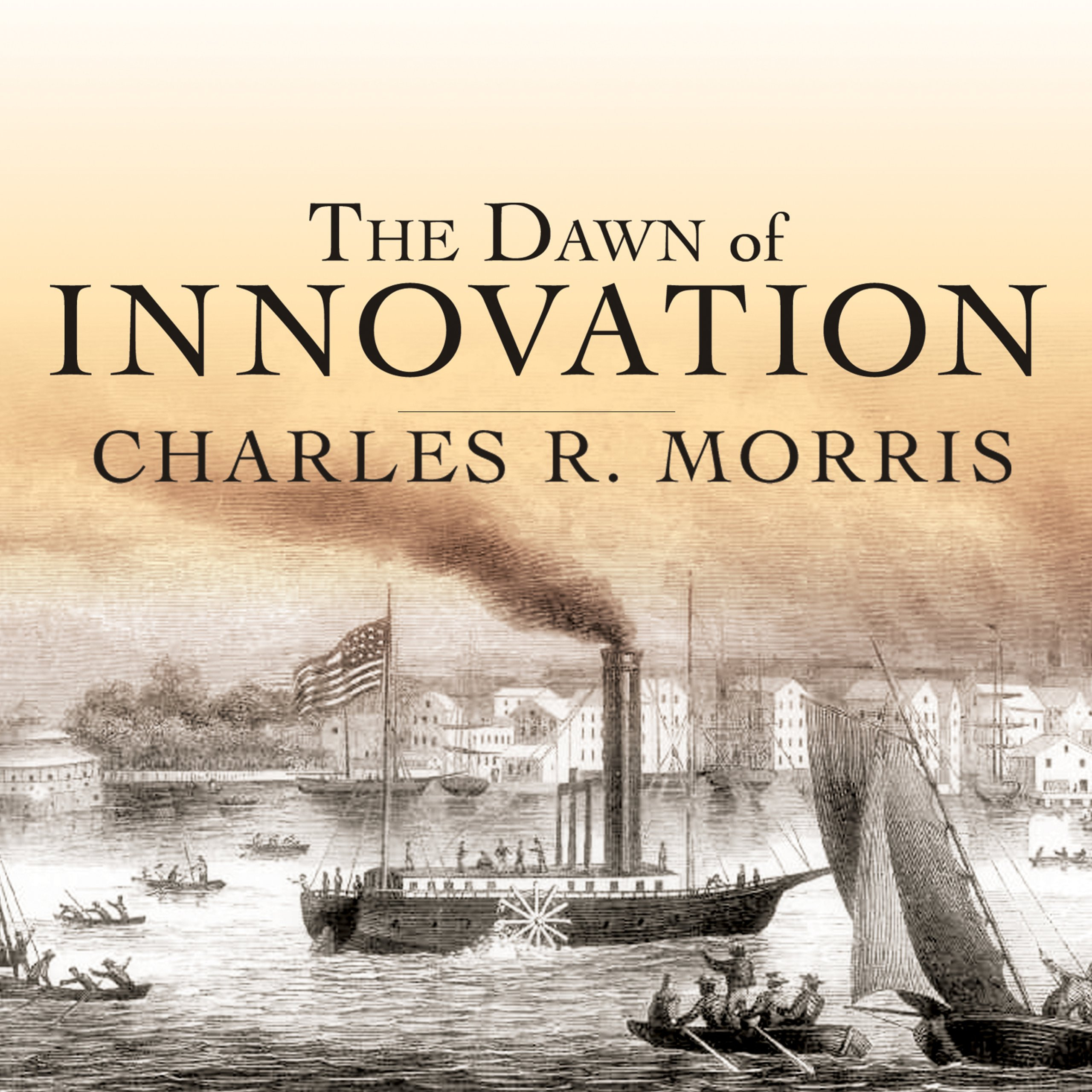 Printable The Dawn of Innovation: The First American Industrial Revolution Audiobook Cover Art