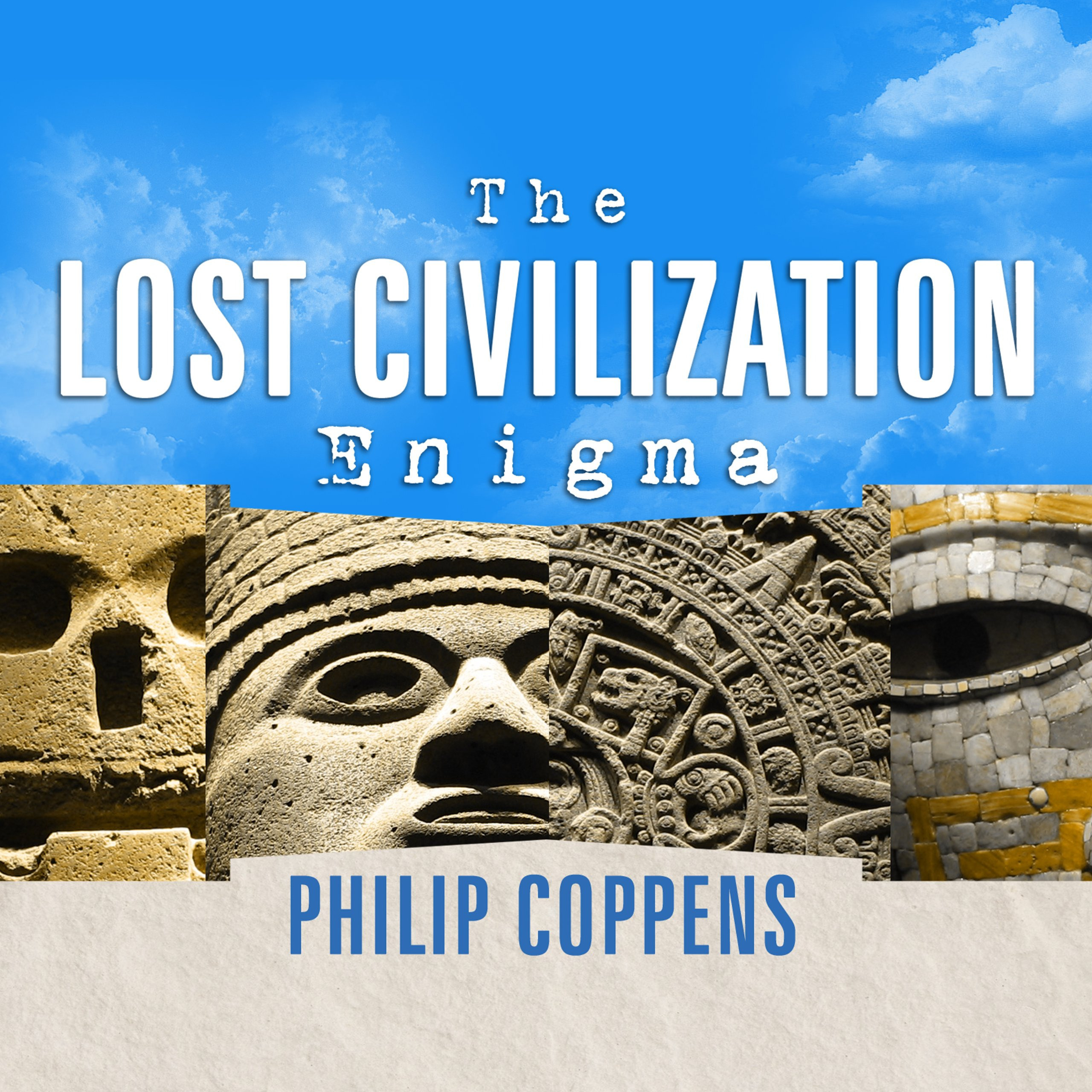 Printable The Lost Civilization Enigma: A New Inquiry into the Existence of Ancient Cities, Cultures, and Peoples Who Pre-Date Recorded History Audiobook Cover Art