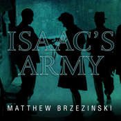 Isaacs Army: A Story of Courage and Survival in Nazi-Occupied Poland, by Matthew Brzezinski