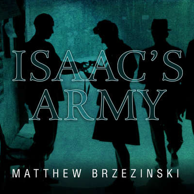 Isaacs Army: A Story of Courage and Survival in Nazi-Occupied Poland Audiobook, by