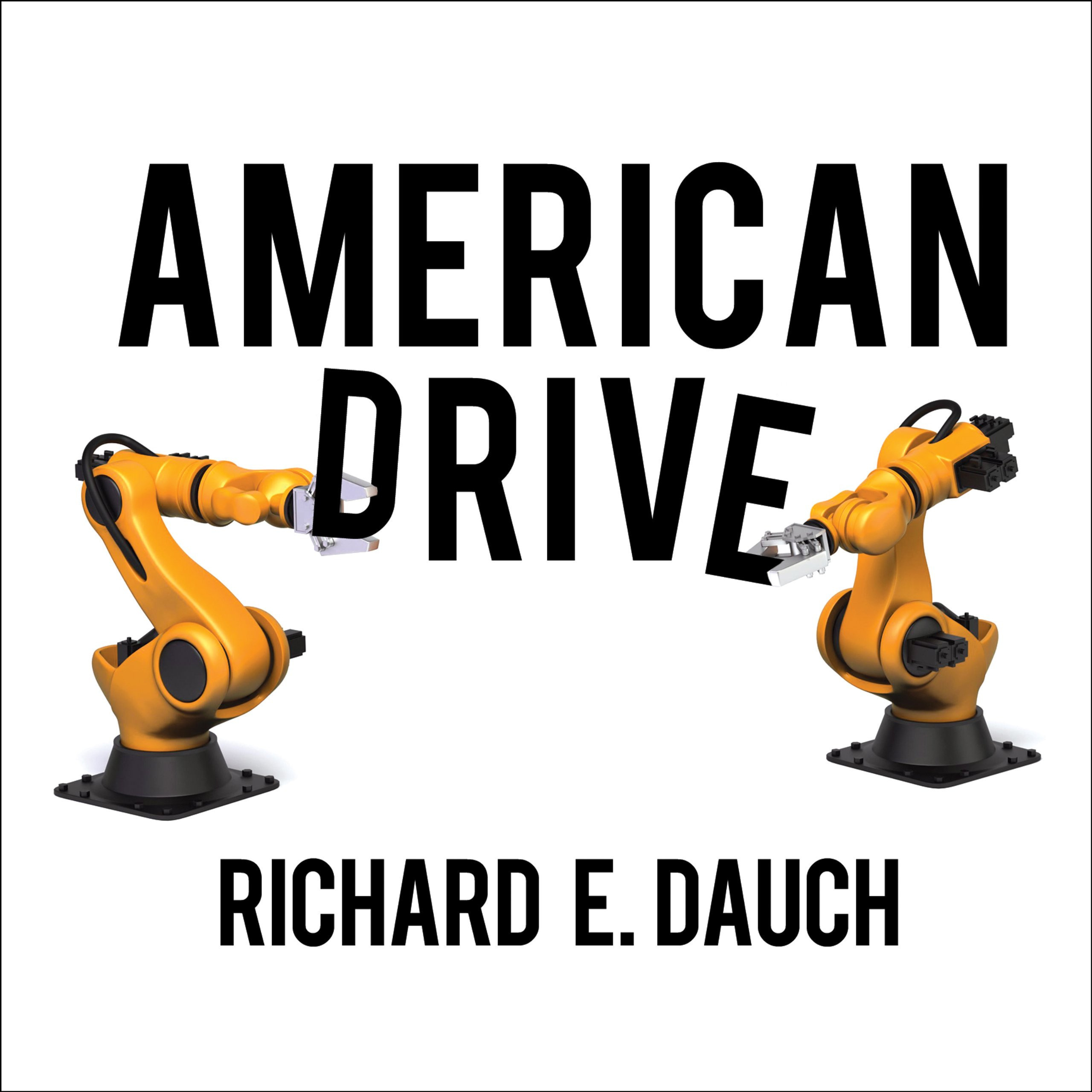 Printable American Drive: How Manufacturing Will Save Our Country Audiobook Cover Art