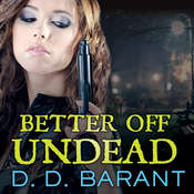 Better off Undead, by D. D. Barant
