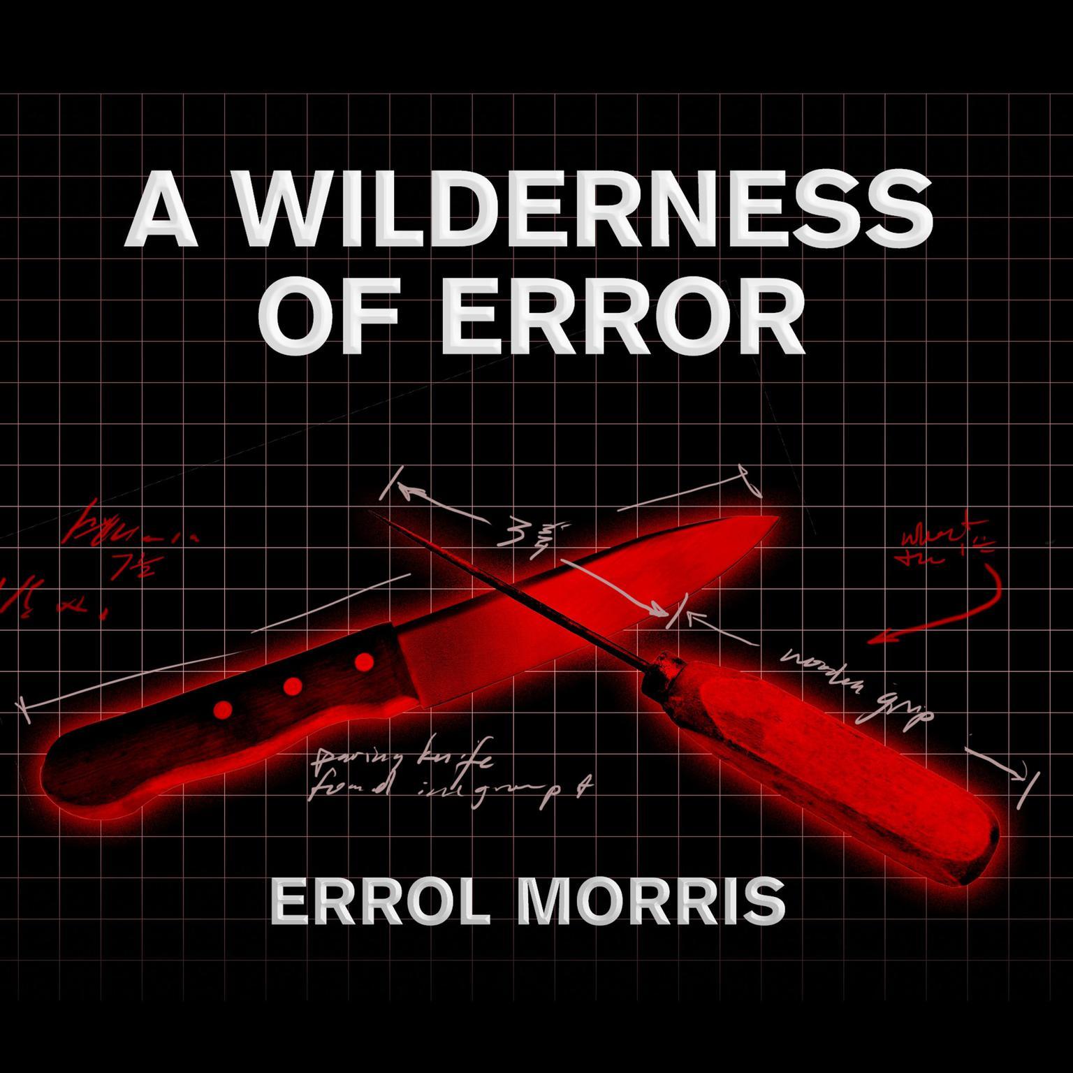 A Wilderness of Error: The Trials of Jeffrey MacDonald Audiobook, by Errol Morris