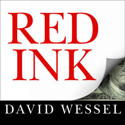 Red Ink: Inside the High-Stakes Politics of the Federal Budget Audiobook, by David Wessel